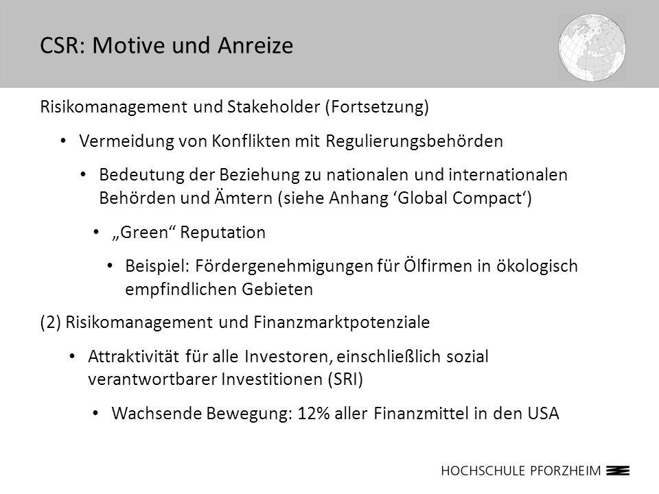 Risikomanagement und Stakeholder (Fortsetzung) Vermeidung von Konflikten mit Regulierungsbehörden Bedeutung der Beziehung zu nationalen und internatio