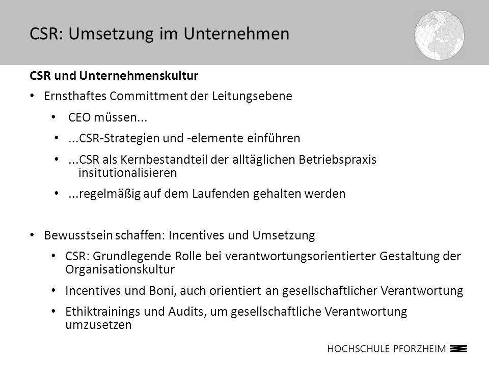 CSR und Unternehmenskultur Ernsthaftes Committment der Leitungsebene CEO müssen......CSR-Strategien und -elemente einführen...CSR als Kernbestandteil