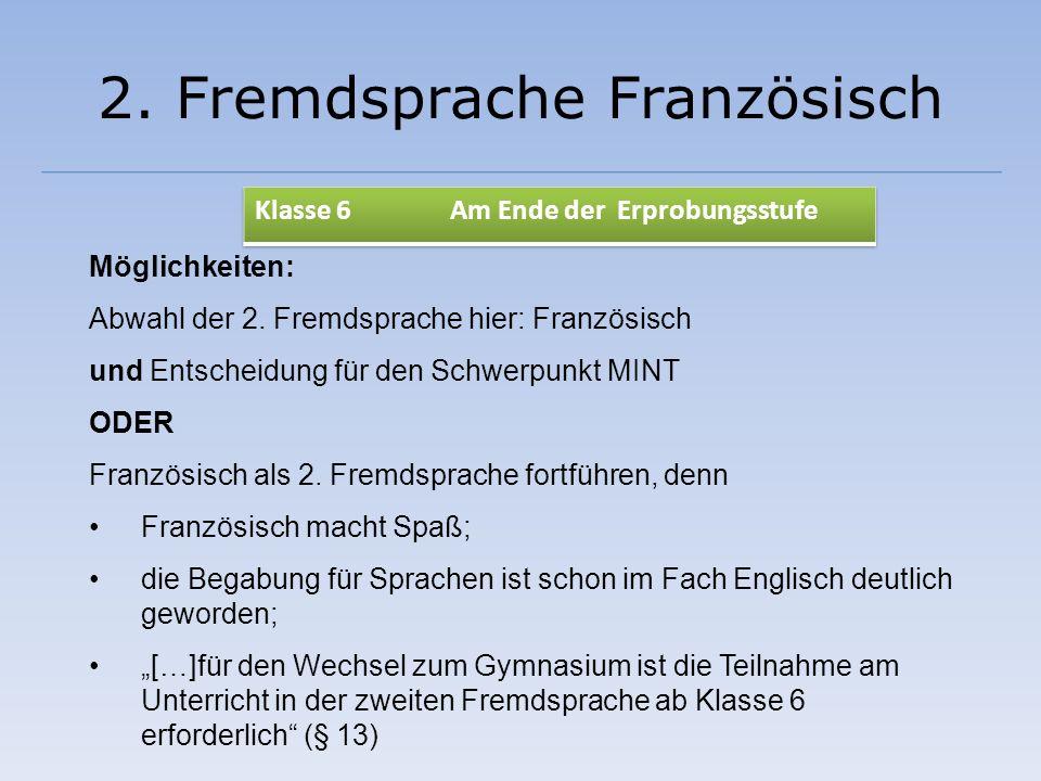 2. Fremdsprache Französisch Möglichkeiten: Abwahl der 2. Fremdsprache hier: Französisch und Entscheidung für den Schwerpunkt MINT ODER Französisch als
