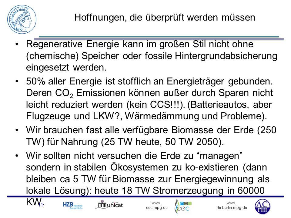 www. fhi-berlin.mpg.de www. cec.mpg.de Hoffnungen, die überprüft werden müssen Regenerative Energie kann im großen Stil nicht ohne (chemische) Speiche