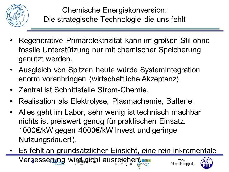 www. fhi-berlin.mpg.de www. cec.mpg.de Regenerative Primärelektrizität kann im großen Stil ohne fossile Unterstützung nur mit chemischer Speicherung g