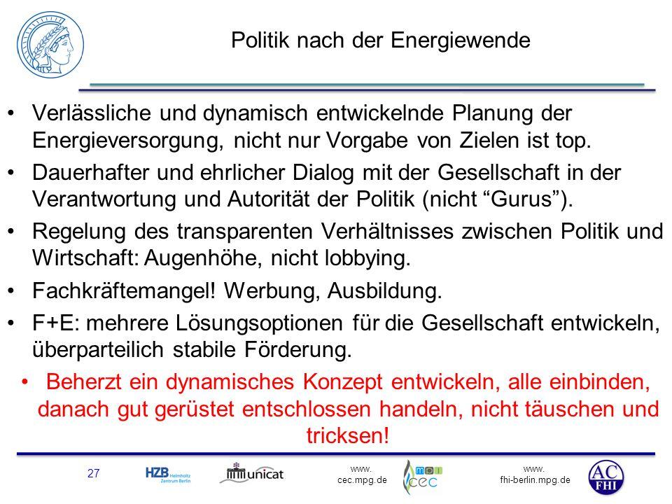 www. fhi-berlin.mpg.de www. cec.mpg.de Politik nach der Energiewende Verlässliche und dynamisch entwickelnde Planung der Energieversorgung, nicht nur