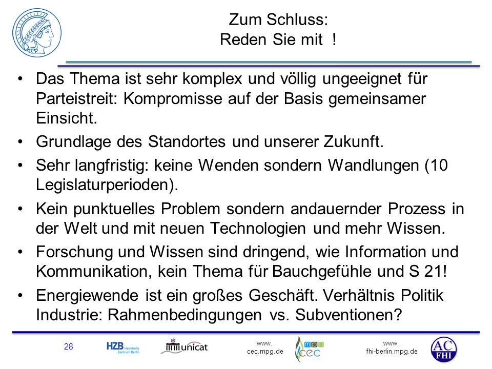 www. fhi-berlin.mpg.de www. cec.mpg.de Zum Schluss: Reden Sie mit ! Das Thema ist sehr komplex und völlig ungeeignet für Parteistreit: Kompromisse auf