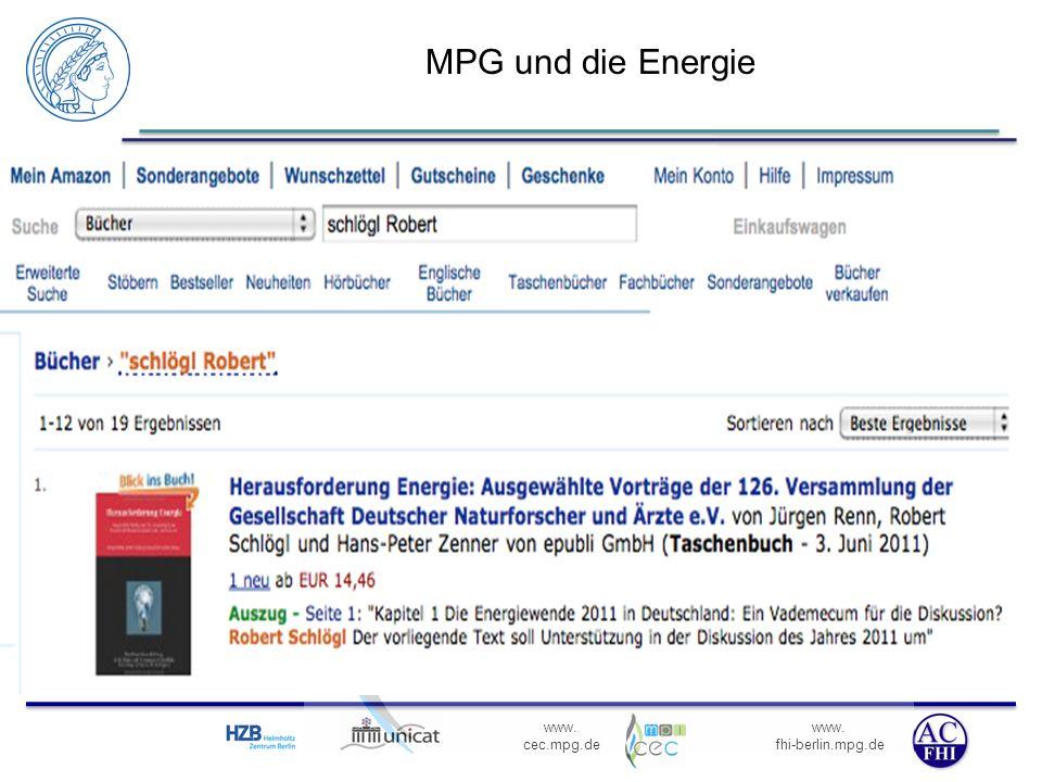 www. fhi-berlin.mpg.de www. cec.mpg.de MPG und die Energie MPG ist eine Organisation der Grundlagenforschung (Energie?). Aktiv in Kerfusion und biolog