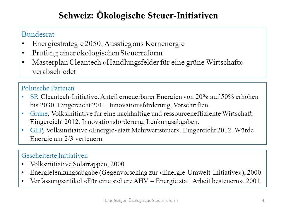 Hans Geiger, Ökologische Steuerreform4 Bundesrat Energiestrategie 2050, Ausstieg aus Kernenergie Prüfung einer ökologischen Steuerreform Masterplan Cl