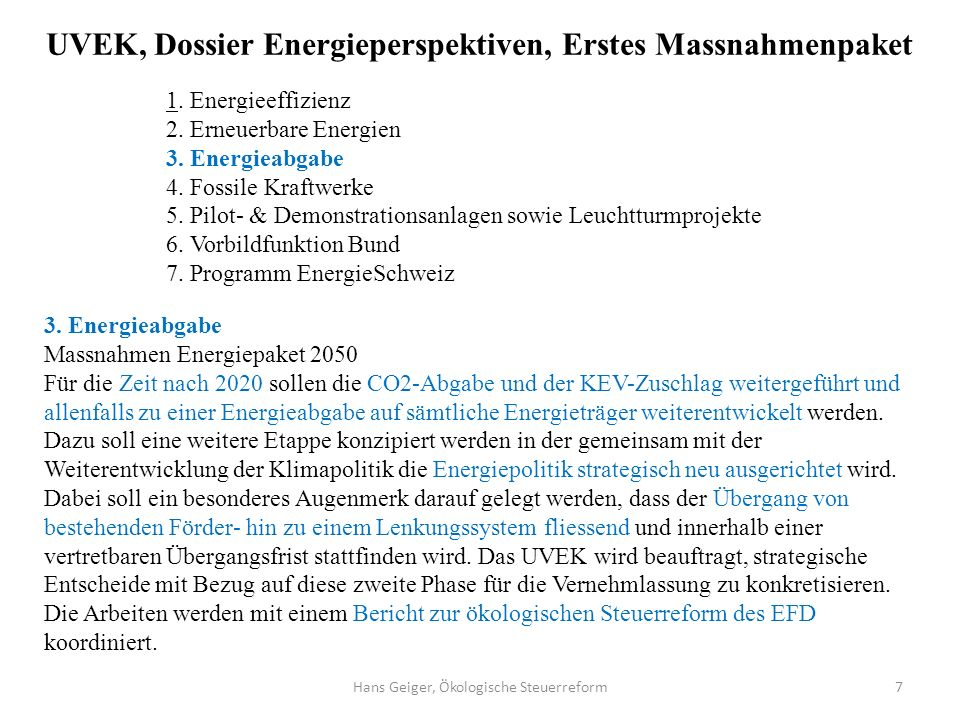 Hans Geiger, Ökologische Steuerreform8 1.Steuersystem dient der effizienten, gerechten und verlässlichen Beschaffung der finanziellen Mittel des Staates.