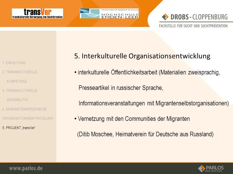 5. Interkulturelle Organisationsentwicklung interkulturelle Öffentlichkeitsarbeit (Materialien zweisprachig, Presseartikel in russischer Sprache, Info