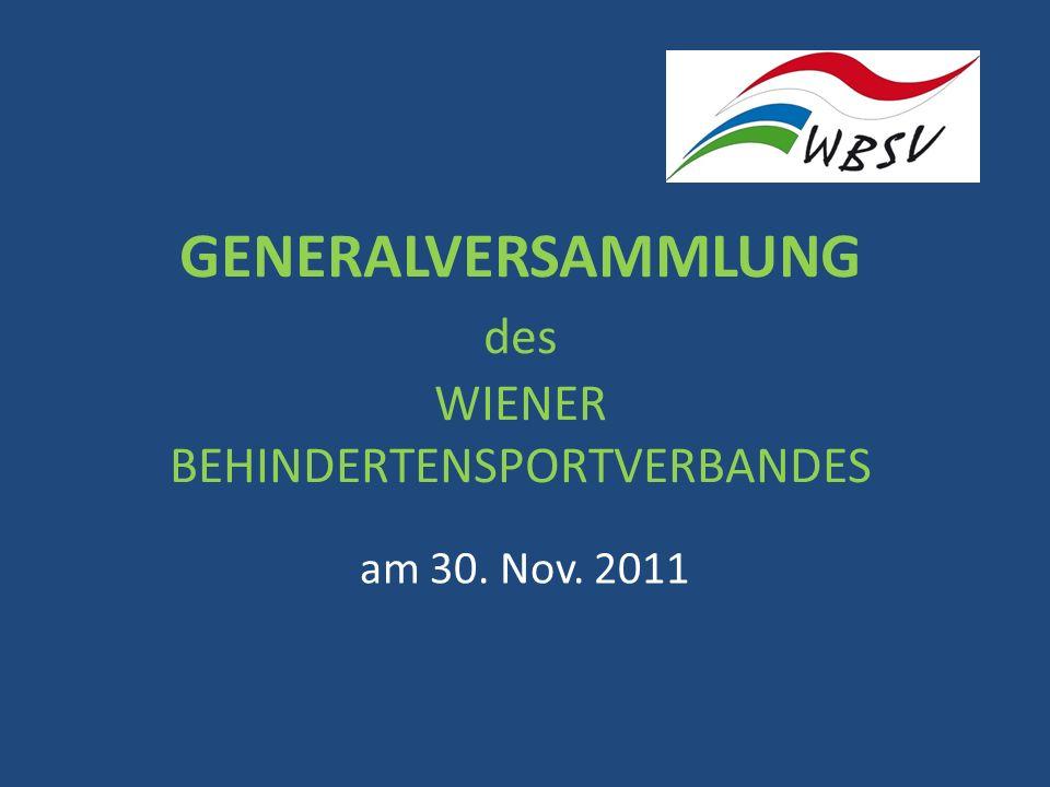 GENERALVERSAMMLUNG des WIENER BEHINDERTENSPORTVERBANDES am 30. Nov. 2011