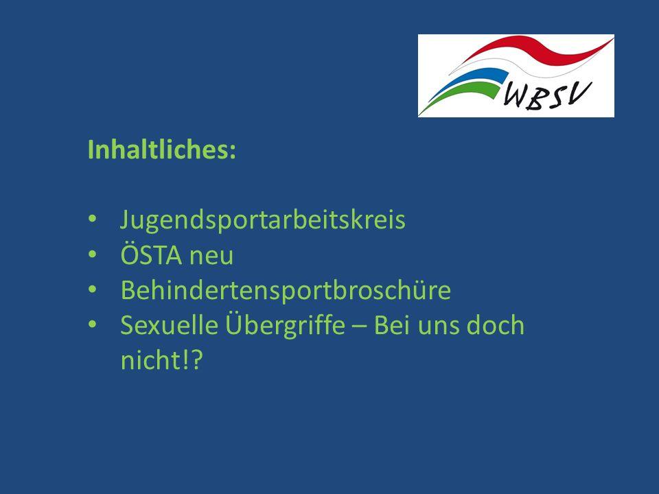 Inhaltliches: Jugendsportarbeitskreis ÖSTA neu Behindertensportbroschüre Sexuelle Übergriffe – Bei uns doch nicht!?