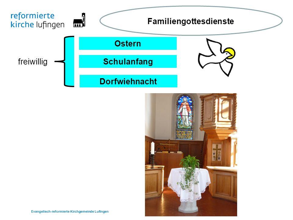 Schulanfang Ostern Dorfwiehnacht freiwillig Evangelisch-reformierte Kirchgemeinde Lufingen Familiengottesdienste