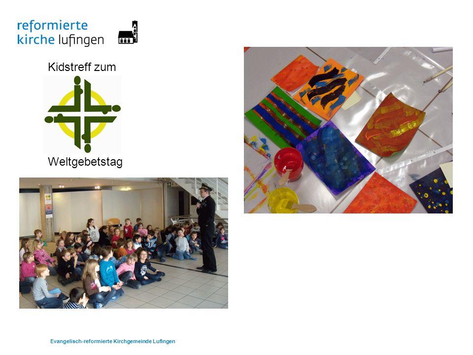 Kidstreff zum Weltgebetstag Evangelisch-reformierte Kirchgemeinde Lufingen