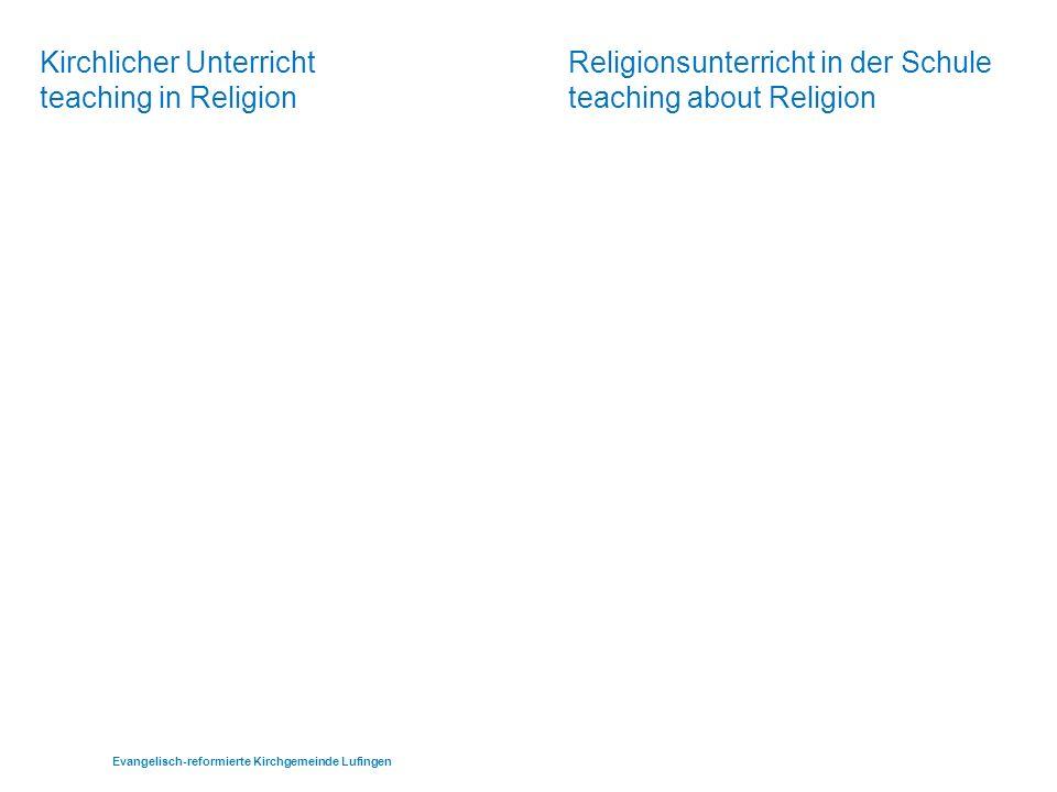 Kirchlicher UnterrichtReligionsunterricht in der Schule teaching in Religionteaching about Religion