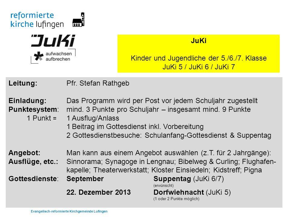 JuKi Kinder und Jugendliche der 5./6./7.Klasse JuKi 5 / JuKi 6 / JuKi 7 Leitung:Pfr.