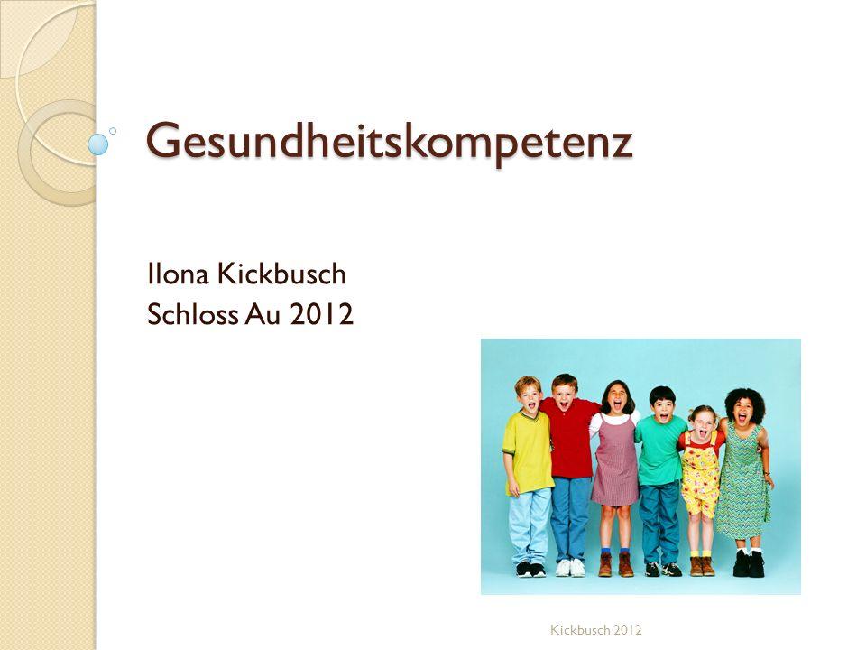 Gesundheitskompetenz Ilona Kickbusch Schloss Au 2012 Kickbusch 2012