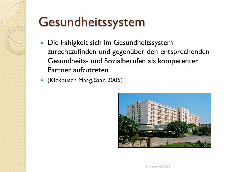 Gesundheitssystem Die Fähigkeit sich im Gesundheitssystem zurechtzufinden und gegenüber den entsprechenden Gesundheits- und Sozialberufen als kompeten