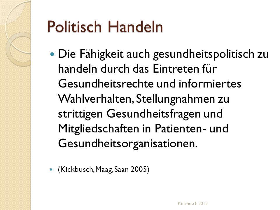 Politisch Handeln Die Fähigkeit auch gesundheitspolitisch zu handeln durch das Eintreten für Gesundheitsrechte und informiertes Wahlverhalten, Stellun
