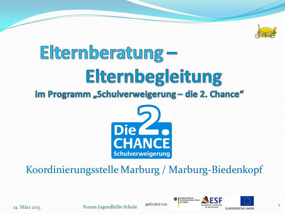 gefördert von: Koordinierungsstelle Marburg / Marburg-Biedenkopf Forum Jugendhilfe-Schule 14. März 2013 1