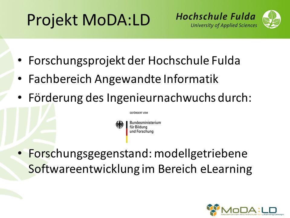 Projekt MoDA:LD Forschungsprojekt der Hochschule Fulda Fachbereich Angewandte Informatik Förderung des Ingenieurnachwuchs durch: Forschungsgegenstand: