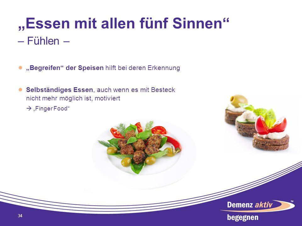 Essen mit allen fünf Sinnen Begreifen der Speisen hilft bei deren Erkennung Selbständiges Essen, auch wenn es mit Besteck nicht mehr möglich ist, moti