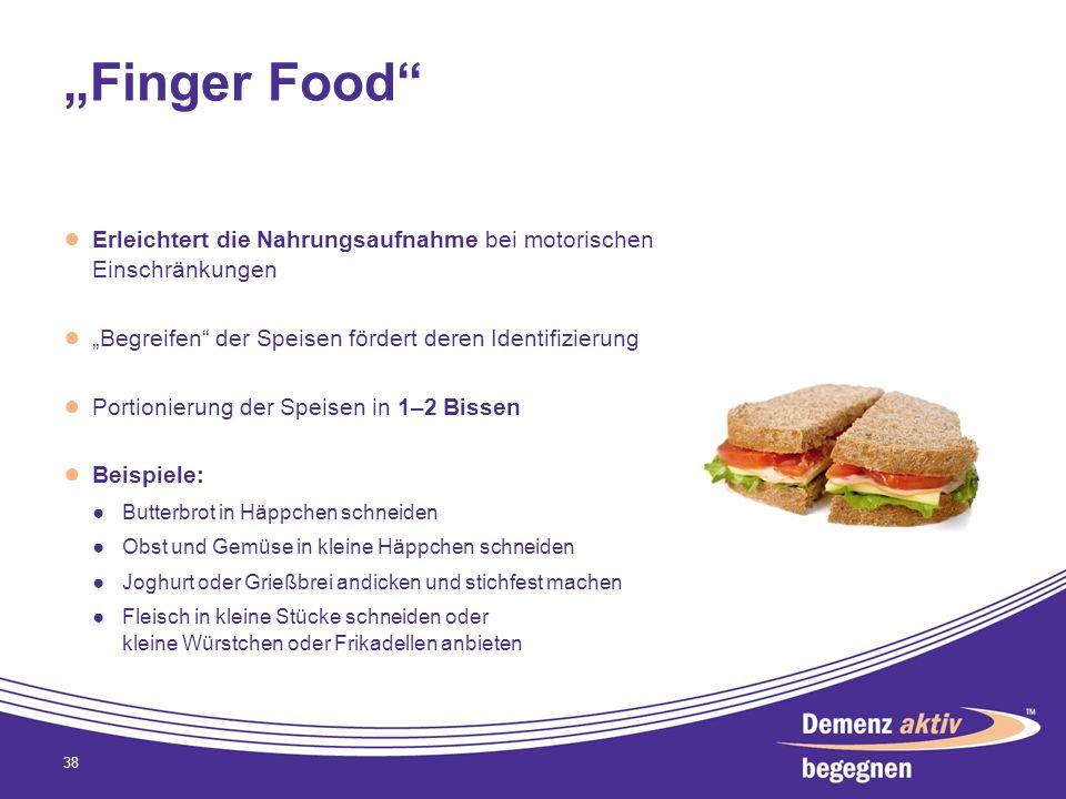 Finger Food Erleichtert die Nahrungsaufnahme bei motorischen Einschränkungen Begreifen der Speisen fördert deren Identifizierung Portionierung der Spe