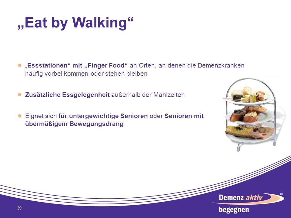 Eat by Walking Essstationen mit Finger Food an Orten, an denen die Demenzkranken häufig vorbei kommen oder stehen bleiben Zusätzliche Essgelegenheit a