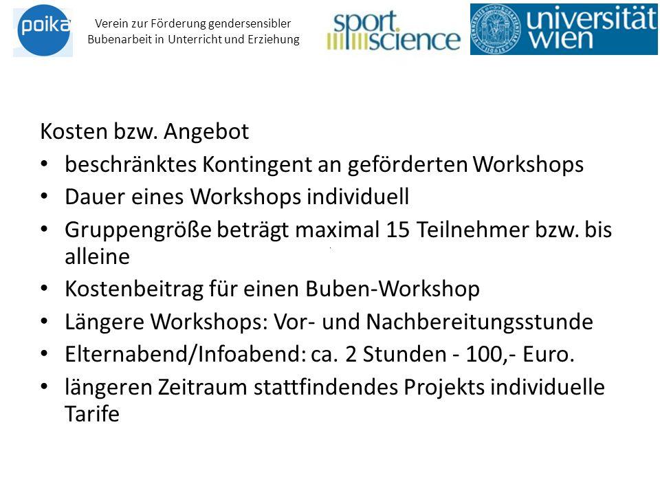 Kosten bzw. Angebot beschränktes Kontingent an geförderten Workshops Dauer eines Workshops individuell Gruppengröße beträgt maximal 15 Teilnehmer bzw.