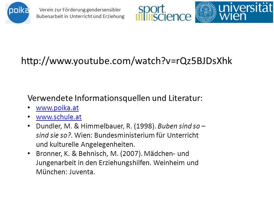 http://www.youtube.com/watch v=rQz5BJDsXhk Verwendete Informationsquellen und Literatur: www.poika.at www.schule.at Dundler, M.