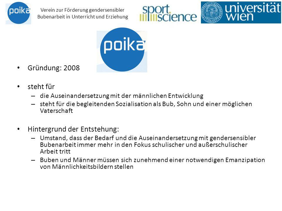 Gründung: 2008 steht für – die Auseinandersetzung mit der männlichen Entwicklung – steht für die begleitenden Sozialisation als Bub, Sohn und einer mö