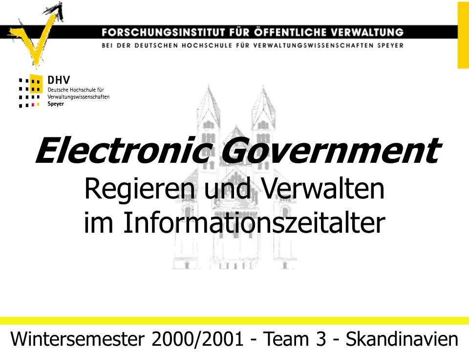 Strategien zur Förderung des Electronic Government 25/03/14 Folie 1Team 3 (Skandinavien) Electronic Government Regieren und Verwalten im Informationszeitalter Wintersemester 2000/2001 - Team 3 - Skandinavien