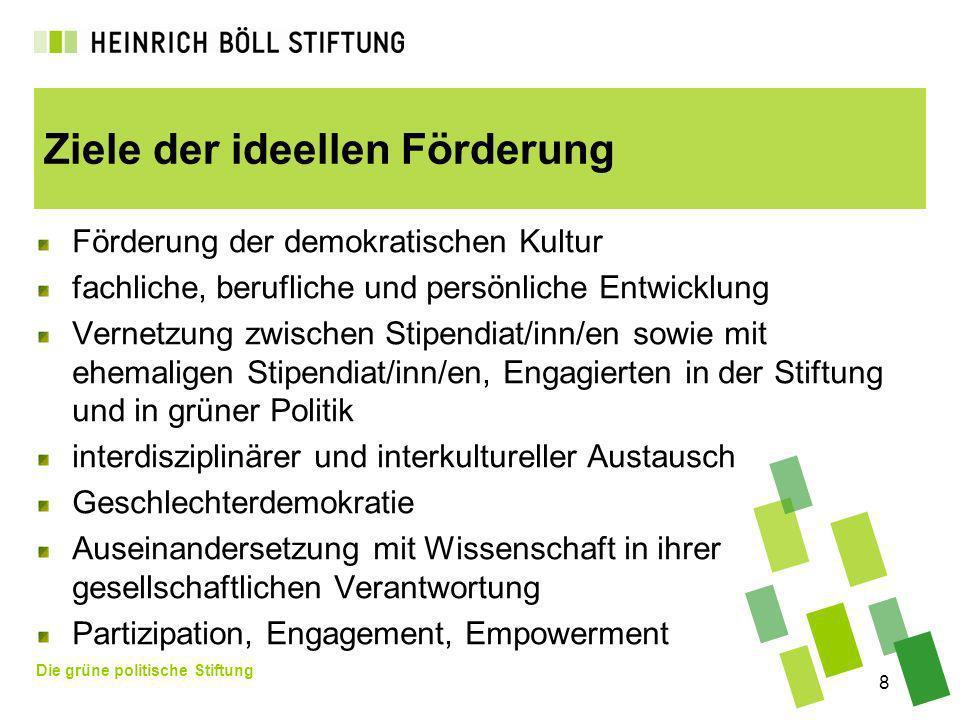 Die grüne politische Stiftung 8 Ziele der ideellen Förderung Förderung der demokratischen Kultur fachliche, berufliche und persönliche Entwicklung Ver