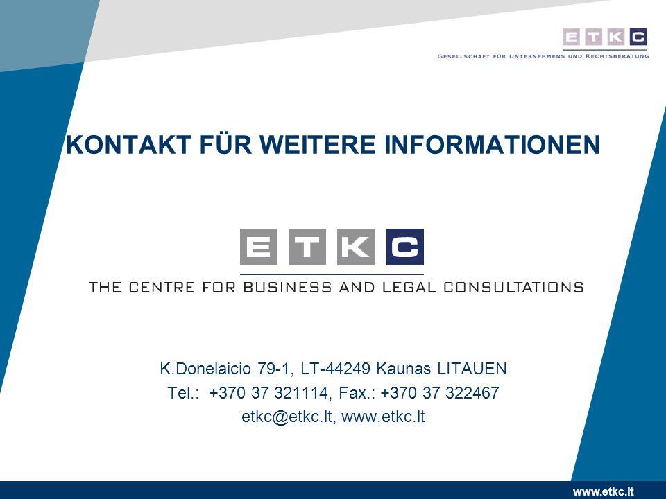 www.etkc.lt KONTAKT FÜR WEITERE INFORMATIONEN K.Donelaicio 79-1, LT-44249 Kaunas LITAUEN Tel.: +370 37 321114, Fax.: +370 37 322467 etkc@etkc.lt, www.