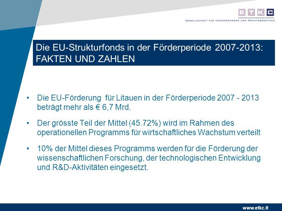 www.etkc.lt Die EU-Förderung für Litauen in der Förderperiode 2007 - 2013 beträgt mehr als 6,7 Mrd. Der grösste Teil der Mittel (45.72%) wird im Rahme