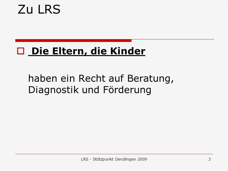 LRS - Stützpunkt Denzlingen 200934 LRS – intensivere Diagnose Beratungslehrerin (Leistungsprofil) Sonderpäd.