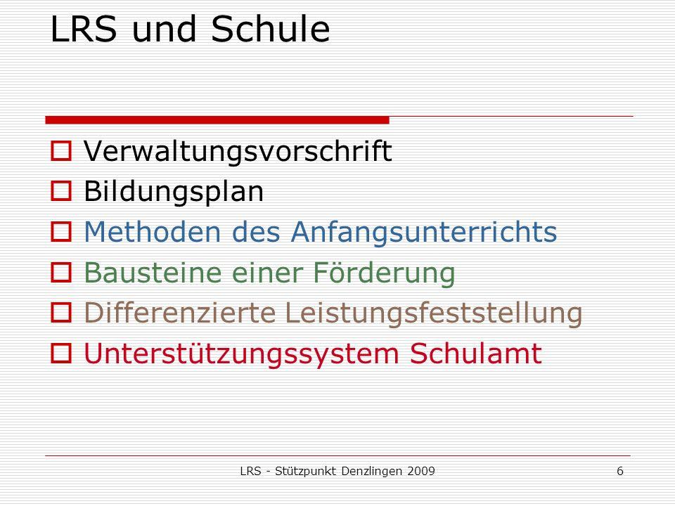 LRS - Stützpunkt Denzlingen 200927 Konzept einer Schule Eingangsdiagnosen für Lesen / Schreiben / Rechnen / Feinmotorik / Konzentration Klassenkonferenz Förderbedarf Elterngespräche
