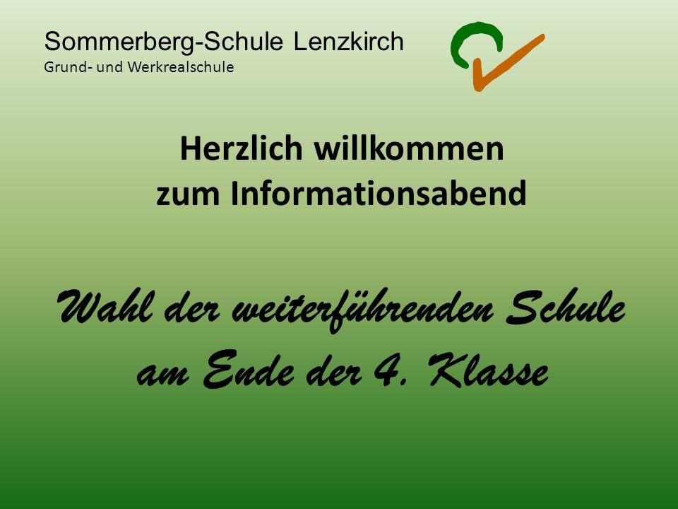 Sommerberg-Schule Lenzkirch Grund- und Werkrealschule Herzlich willkommen zum Informationsabend Wahl der weiterführenden Schule am Ende der 4. Klasse