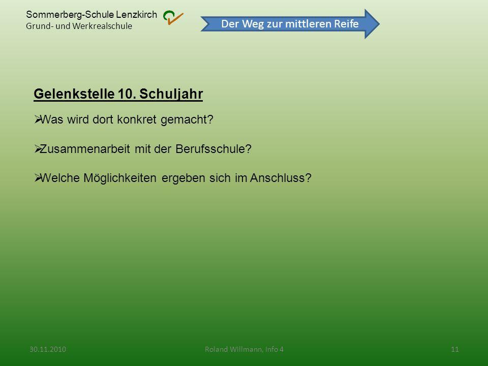 Sommerberg-Schule Lenzkirch Grund- und Werkrealschule Gelenkstelle 10. Schuljahr Was wird dort konkret gemacht? Zusammenarbeit mit der Berufsschule? W