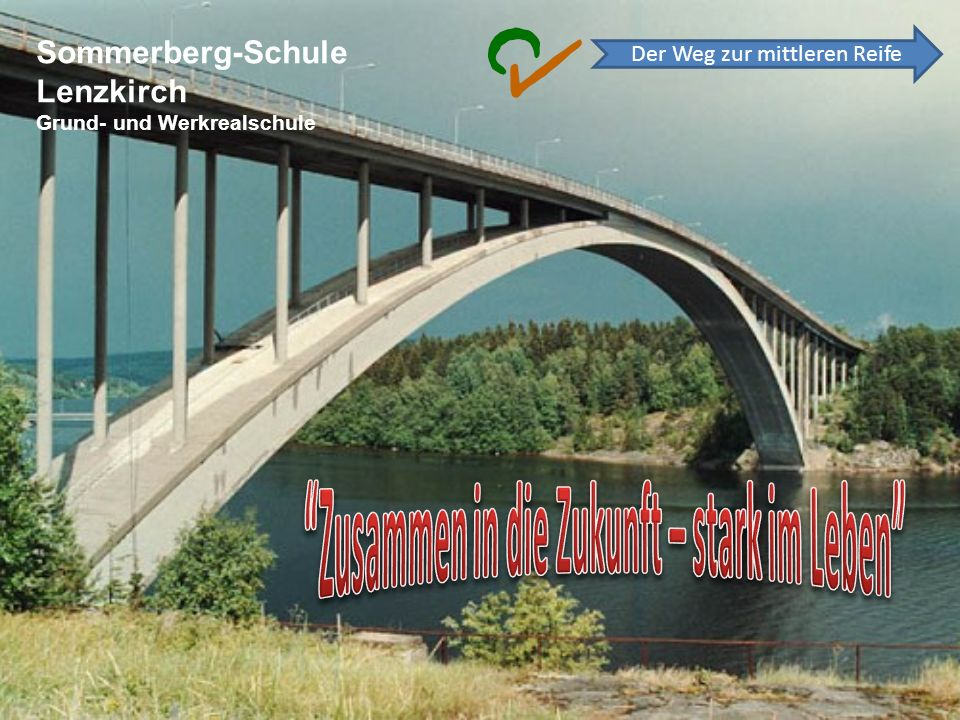 Sommerberg-Schule Lenzkirch Grund- und Werkrealschule Der Weg zur mittleren Reife