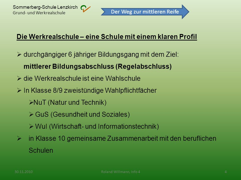 Sommerberg-Schule Lenzkirch Grund- und Werkrealschule Die Werkrealschule – eine Schule mit einem klaren Profil durchgängiger 6 jähriger Bildungsgang m