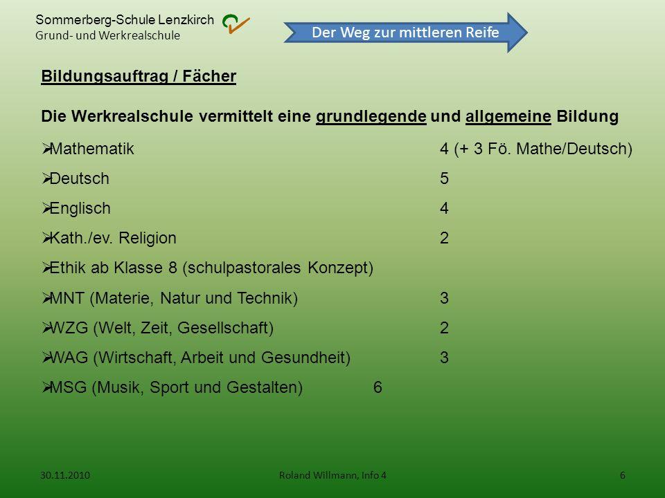 Sommerberg-Schule Lenzkirch Grund- und Werkrealschule Der Weg zur mittleren Reife Bildungsauftrag / Fächer Die Werkrealschule vermittelt eine grundleg