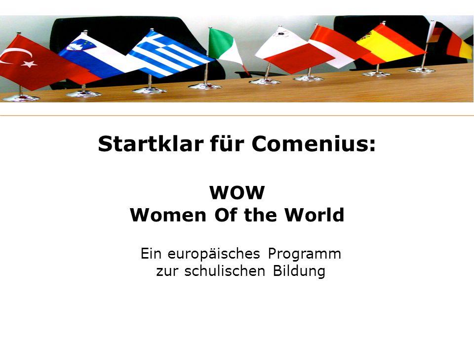 Startklar für Comenius: WOW Women Of the World Ein europäisches Programm zur schulischen Bildung