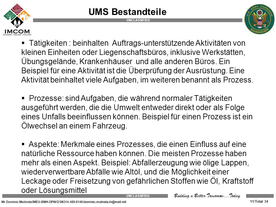 UNCLASSIFIED Mr Dominic Mutinda/IMEU-BMH-DPW/DSN314-485-6146/dominic.mutinda.ln@mail.mil 11/Total 34 UNCLASSIFIED Building a Better Tomorrow…Today UMS