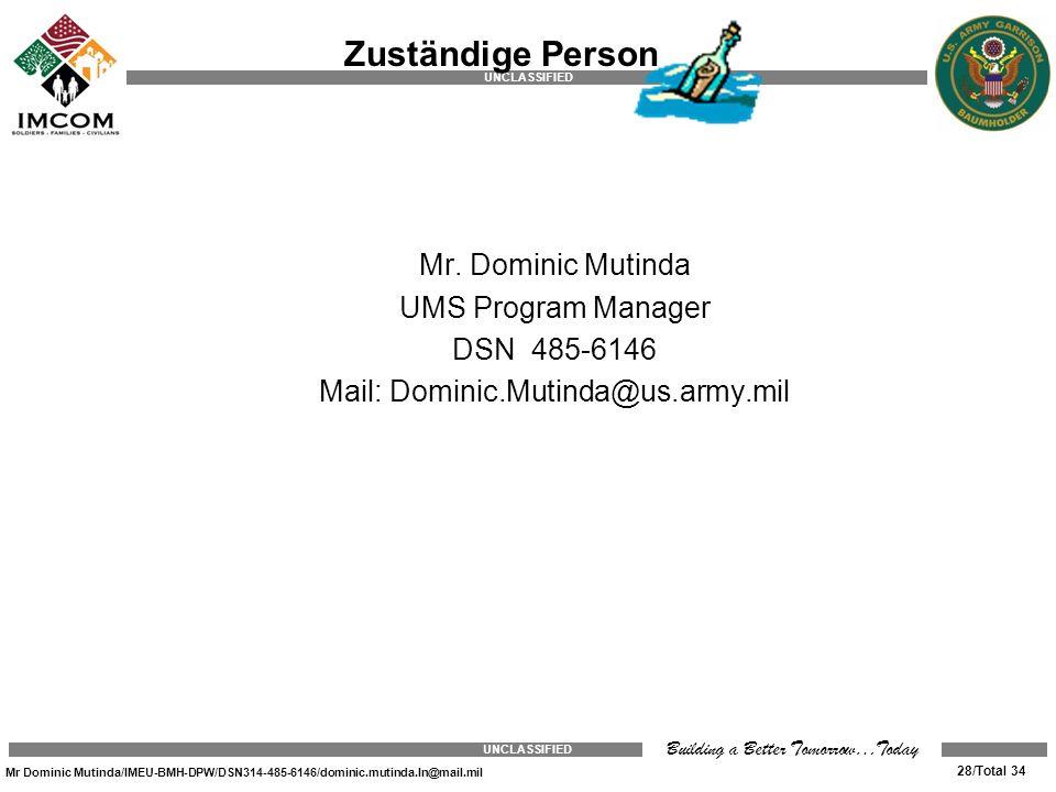 UNCLASSIFIED Mr Dominic Mutinda/IMEU-BMH-DPW/DSN314-485-6146/dominic.mutinda.ln@mail.mil 28/Total 34 UNCLASSIFIED Building a Better Tomorrow…Today Mr.
