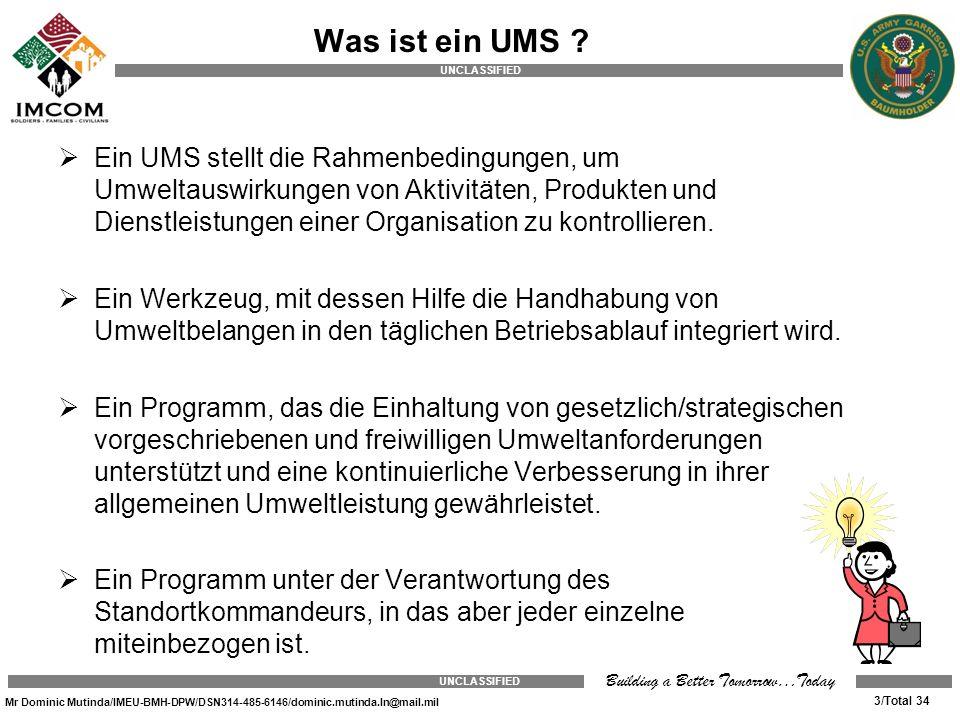 UNCLASSIFIED Mr Dominic Mutinda/IMEU-BMH-DPW/DSN314-485-6146/dominic.mutinda.ln@mail.mil 3/Total 34 UNCLASSIFIED Building a Better Tomorrow…Today Ein