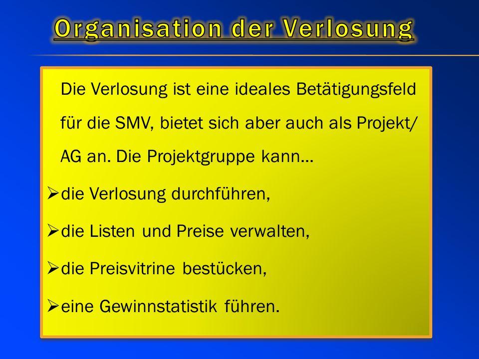 Die Verlosung ist eine ideales Betätigungsfeld für die SMV, bietet sich aber auch als Projekt/ AG an.