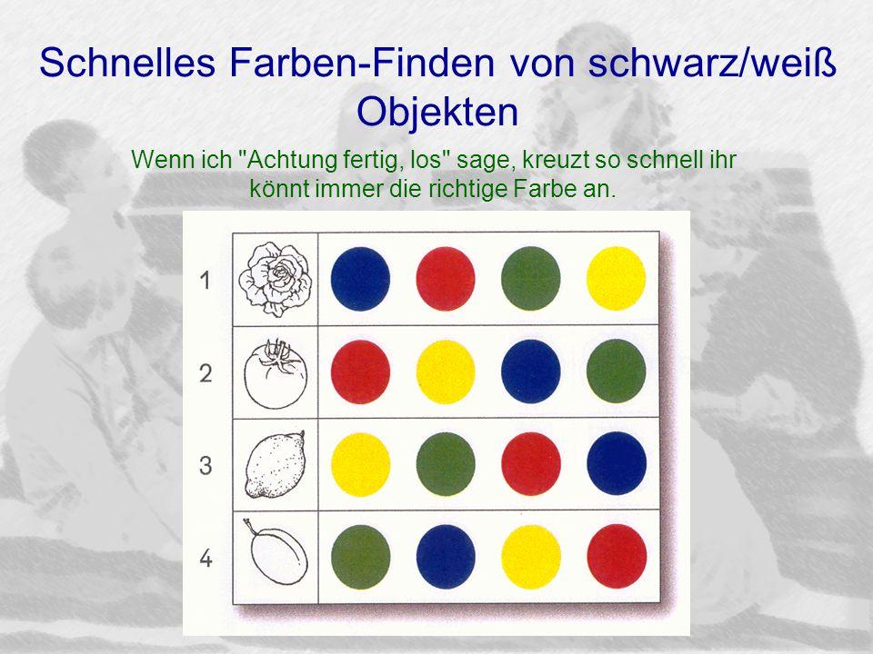 Schnelles Farben-Finden von schwarz/weiß Objekten Wenn ich