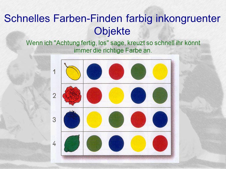 Schnelles Farben-Finden farbig inkongruenter Objekte Wenn ich