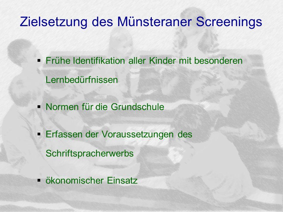Zielsetzung des Münsteraner Screenings Frühe Identifikation aller Kinder mit besonderen Lernbedürfnissen Normen für die Grundschule Erfassen der Vorau