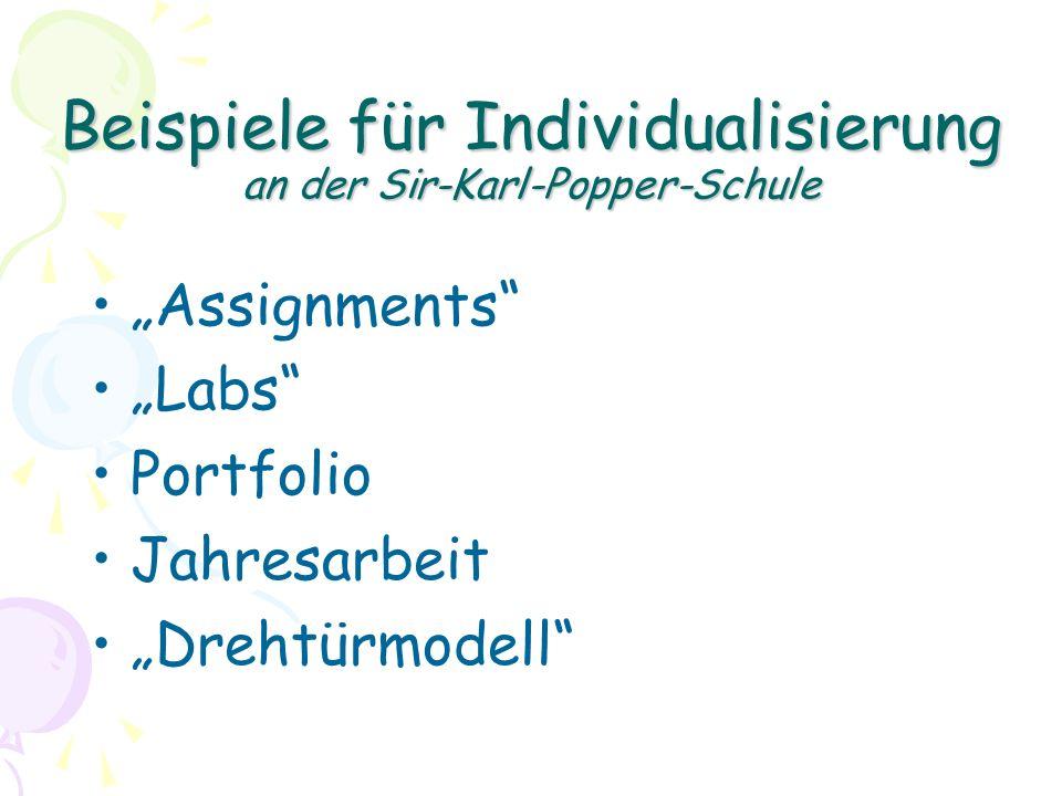 Beispiele für Individualisierung an der Sir-Karl-Popper-Schule Assignments Labs Portfolio Jahresarbeit Drehtürmodell