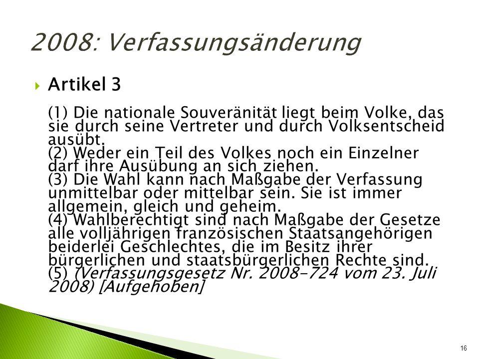 16 Artikel 3 (1) Die nationale Souveränität liegt beim Volke, das sie durch seine Vertreter und durch Volksentscheid ausübt. (2) Weder ein Teil des Vo
