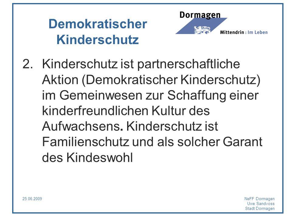 25.06.2009NeFF Dormagen Uwe Sandvoss Stadt Dormagen Demokratischer Kinderschutz 2.Kinderschutz ist partnerschaftliche Aktion (Demokratischer Kindersch